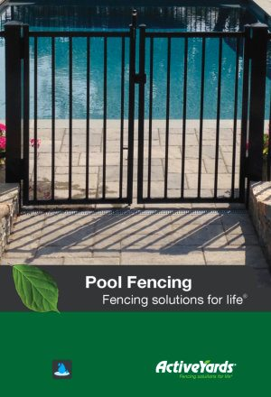 Activeyards Pool Fence Brochure 2018 from Dennisville Fence in South Jersey
